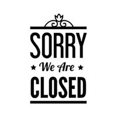 sorry-we-are-closed-text_1520940(2)(1)